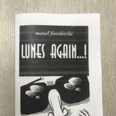 Cómics: LUNES AGAIN...! MANEL FONTDEVILA MALASOMBRA EDICIONES. Lote 194913032
