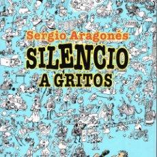 Cómics: SILENCIO A GRITOS.SERGIO ARAGONÉS. EDIT. PLANETA DE AGOSTINI. Lote 181596300