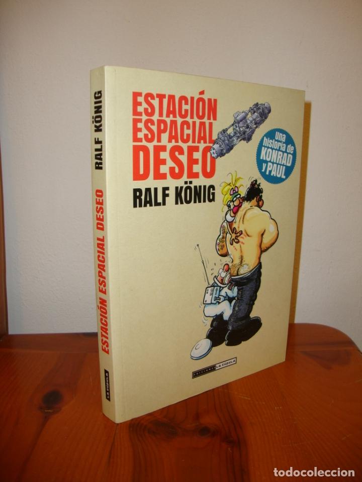 ESTACIÓN ESPACIAL DESEO - RALF KÖNIG - LA CÚPULA, COMO NUEVO (Tebeos y Comics Pendientes de Clasificar)