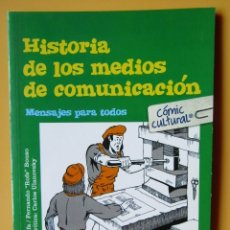 Cómics: HISTORIA DE LOS MEDIOS DE COMUNICACIÓN. MENSAJES PARA TODOS - OCHE CALIFA. FERNANDO ROFE BOUSO. Lote 182361572
