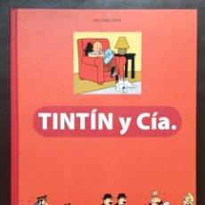 Cómics: TINTÍN Y CÍA MICHAEL FARR HERGÉ / MOULINSART PRIMERA EDICIÓN 2008 TAPA DURA NUEVO. Lote 182745447