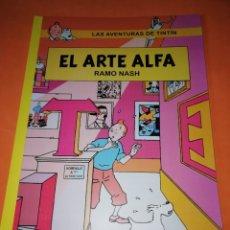 Cómics: TINTIN. EL ARTE ALFA. VERSIÓN DE RAMO NASH. RARO, DIVERTIDO E IMPECABLE. Lote 182864897