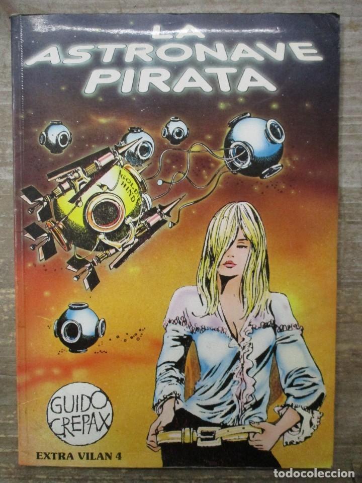 LA ASTRONAVE PIRATA - GUIDO CREPAX - EXTRA VILAN 4 - RUSTICA (Tebeos y Comics - Comics otras Editoriales Actuales)