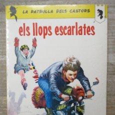 Cómics: LA PATRULLA DELS CASTORS - ELS LLOPS ESCARLATES - ANXANETA . Lote 183013362