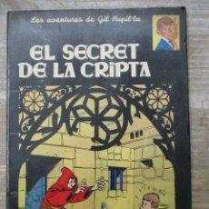 Cómics: GIL PUPIL.LA - EL SECRET DE LA CRIPTA - ANXANETA . Lote 183013532