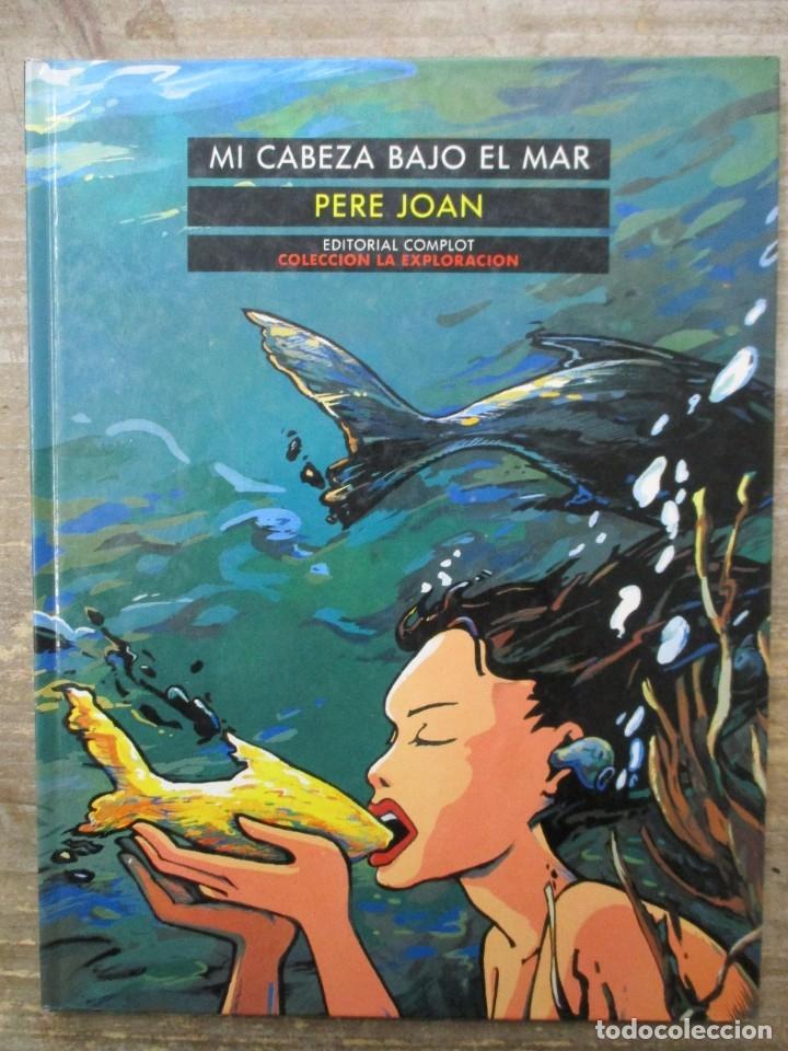 MI CABEZA BAJO EL MAR - PERE JOAN - TAPA DURA - EDITORIAL COMPLOT (Tebeos y Comics - Comics otras Editoriales Actuales)