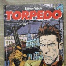 Cómics: TORPEDO - BERNET / ABULÍ - TIC - TAC - TAPA DURA - GLENAT . Lote 183179237