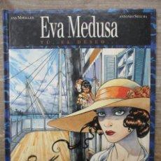 Cómics: EVA MEDUSA - Nº 2 - TU, EL DESEO - ANA MIRALLES - ANTONIO SEGURA - TAPA DURA - GLENAT . Lote 183183832