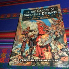 Cómics: IN THE GARDEN OF UNEARTHLY DELIGHTS, THE PAINTINGS OF JOSH KIRBY. REGALO LES VOLS D'ICARE STAR WARS.. Lote 183358457