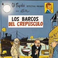 Cómics: GIL PUPILA Nº 4 LOS BARCOS DEL CREPUSCULO (M. TILLIEUX) CASALS - CARTONE - COMO NUEVO - OFI15T. Lote 183511101