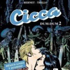 Cómics: CICCA DUM-DUM Nº 2 MEXICO LINDO Y QUERIDO - EUROPE STAR - CARTONE - IMPECABLE PRECINTADO - OFI15T. Lote 183620393