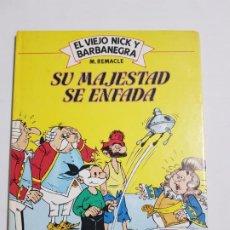 Cómics: EL VIEJO NICK Y BARBANEGRA SU MAJESTAD SE ENFADA ESTADO NORMAL MAS ARTICULOS . Lote 184060018