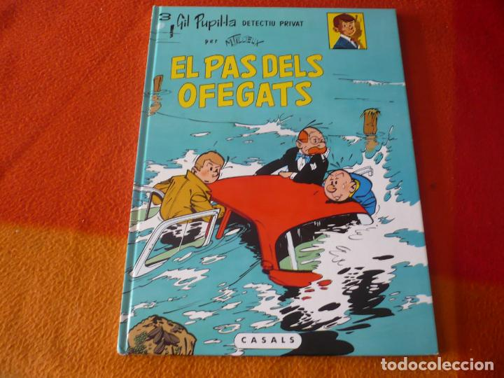 GIL PUPILA 3 EL PAS DELS OFEGATS ( MILLIEUX ) ( EN CATALAN ) ¡MUY BUEN ESTADO! TAPA DURA CASALS (Tebeos y Comics Pendientes de Clasificar)