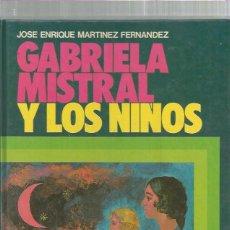 Cómics: GABRIELA MISTRAL Y LOS NIÑOS. Lote 186057852