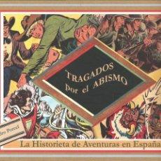 Cómics: TRAGADOS POR EL ABISMO. LA HISTORIETA DE AVENTURAS EN ESPAÑA - PEDRO PORCEL - COMO NUEVO - GCH.. Lote 187521160