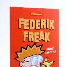 Fumetti: FEDERIK FREAK: ONANIST LIFE-STYLE (RUBÉN FERNÁNDEZ) EL JUEVES, 2010. OFRT ANTES 8E. Lote 187628718