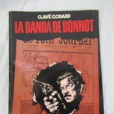 Cómics: LA BANDA DE BONNOT - CLAVÉ / GODARD - COLECCIÓN VILÁN . Lote 190156326
