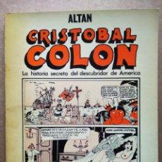 Cómics: CRISTÓBAL COLÓN: LA HISTORIA SECRETA DEL DESCUBRIDOR DE AMÉRICA, POR ALTAN (TUSQUETS, 1978).. Lote 191067652