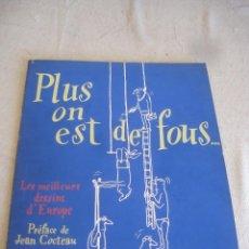Cómics: PLUS ON EST DE FOUS - LES MEILLEURS DESSINS D'EUROPE. Lote 191816117