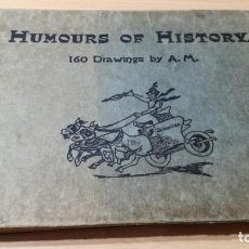 Cómics: HUMOURS OF HISTORY - 160 DRAWINGS BY AM - ARTHUR MORELAND	/ G404. Lote 192108445