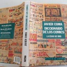 Cómics: DICCIONARIO DE LOS COMICS: LA EDAD DE ORO. PLAZA Y JANES EDITORES. 1991. JAVIER COMA.. Lote 194234073
