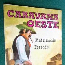Cómics: LC 194 - CARAVANA OESTE - VILMAR 1973 - UN MATRIMONIO FORZADO - BUENO. Lote 194357653