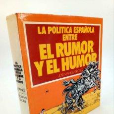 Cómics: LA POLITICAS ESPAÑOLA ENTRE EL RUMOR Y EL HUMOR (JOSÉ MANUEL GIRONÉS). DEDICATORIA AUTÓGRAFA DEL AUT. Lote 194368642