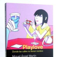 Cómics: PLAYLOVE. DONDE LAS CALLES NO TIENEN NOMBRE (MIGUEL ÁNGEL MARTÍN) REY LEAR, 2008. OFRT ANTES 21E. Lote 194605571