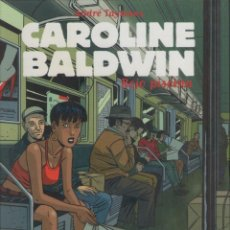 Cómics: CAROLINE BALDWIN-ROJO PISCINA-E.D. CASTERMAN-AÑO 2002-COLOR-TAPA DURA-AUTOR : ANDRE TAYMANS-. Lote 194606678