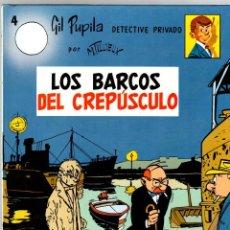 Cómics: GIL PUPILA DETECTIVE PRIVADO. Nº 4. LOS BARCOS DEL CREPUSCULO. M. TILLIEUX. EDITORIAL CASALS, 1987.. Lote 194659620
