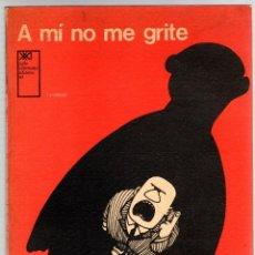 Cómics: A MI NO ME GRITE. QUINO. SIGLO VEINTIUNO ARGENTINA EDITORES. AÑO 1975. Lote 194660748