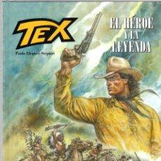 Cómics: TEX. EL HEROE Y LA LEYENDA. ALETA EVOLUTION COMICS. PAOLO ELEUTERI SERPIERI. Lote 194684396