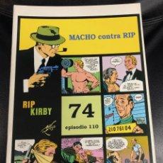 Cómics: RIP KIRBY. MACHO CONTRA RIP. 74 EPISODIO 110. 2001. TIRAS DIARIAS 28/3/77 AL 26/6/77. Lote 194691130