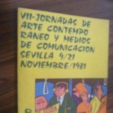 Cómics: VII JORNADAS DE ARTE CONTEMPORÁNEO Y MEDIOS DE COMUNICACIÓN. SEVILLA. 1981. GRAPA. DIFICIL. Lote 194691791