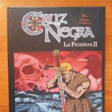Cómics: CRUZ NEGRA - LA FRONTERA II - TAPA DURA - ALETA (HJ). Lote 194709800