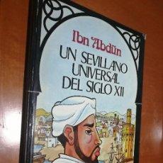 Cómics: UN SEVILLANO UNIVERSAL DEL SIGLO XII. IBN ABDUN. TAPA. DURA. DESCATALOGADO. Lote 195153907