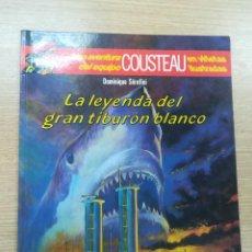 Cómics: UNA AVENTURA DEL EQUIPO COSTEAU LA LEYENDA DEL GRAN TIBURON BLANCO. Lote 195231735