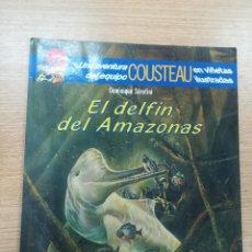 Cómics: UNA AVENTURA DEL EQUIPO COSTEAU EL DELFIN DEL AMAZONAS. Lote 195231740