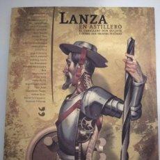 Cómics: LANZA EN ASTILLERO: EL CABALLERO DON QUIJOTE Y OTRAS SUS TRISTES FIGURAS. Lote 195244470
