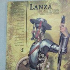 Cómics: LANZA EN ASTILLERO: EL CABALLERO DON QUIJOTE Y OTRAS SUS TRISTES FIGURAS. Lote 195279576