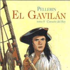 Cómics: PELLERIN. EL GAVILAN. TOMO 8. CORSARIO DEL REY. PONENT MON, 2013. Lote 195291128