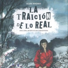 Cómics: LA TRAICION DE LO REAL , CÉLINE WAGNER. Lote 195302138