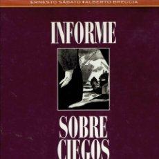 Cómics: INFORME SOBRE CIEGOS POR ERNESTO SABATO Y ALBERTO BRECCIA 1 EDICION SEPTIEMBRE DEL 1993 EDICIONES B. Lote 195346777
