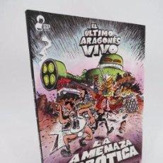 Cómics: EL ÚLTIMO ARAGONÉS VIVO. LA AMENAZA ROBÓTICA (DAVID TERRER / CARLOS AZAGRA / ENCARNA REVUELTA) 2015. Lote 195352298