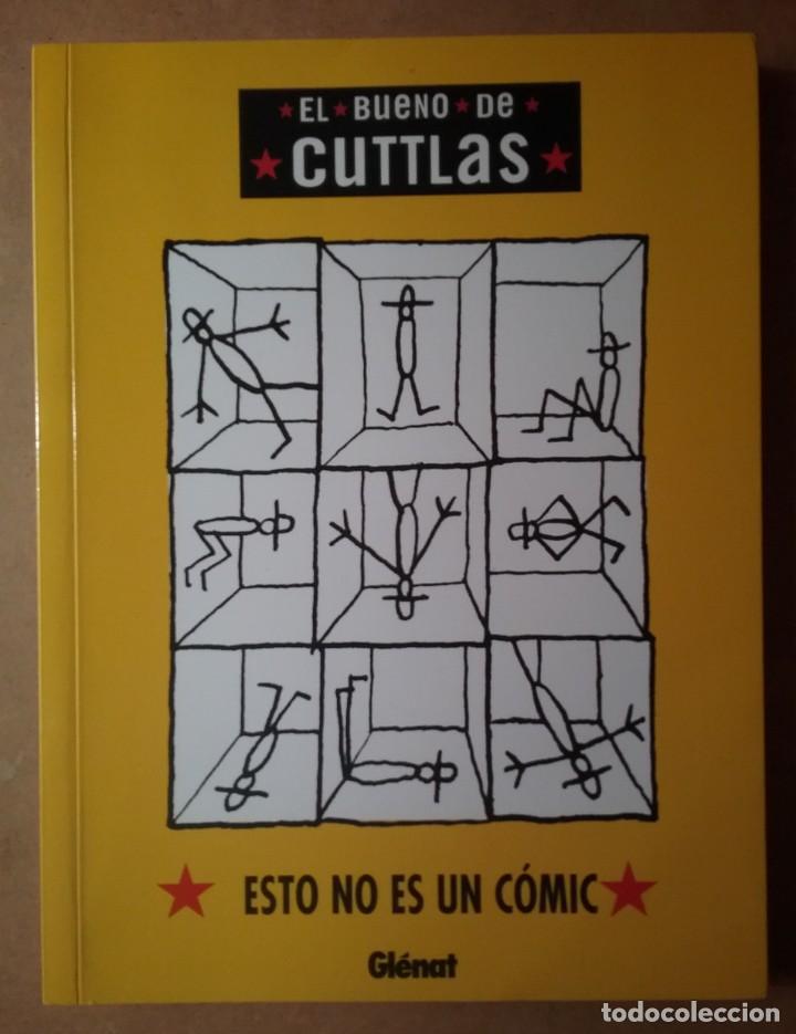 EL BUENO DE CUTLAS ESTO NO ES UN CÓMIC CALPURNIO GLENAT 2007 (Tebeos y Comics Pendientes de Clasificar)