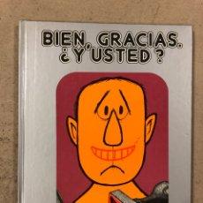 Cómics: BIEN, GRACIAS. ¿Y USTED? DE QUINO. EDITORIAL LUMEN 1985.. Lote 195432308