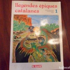 Cómics: LLEGENDES EPIQUES CATALANES - Nº 1 - EDITA EL LLAMP - EN CATALAN. Lote 195510761