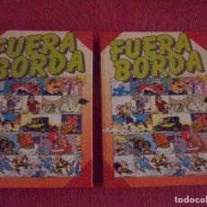 Cómics: FUERA BORDA - COLECCION COMPLETA EN 2 TOMOS - EDITADOS Y ENCUADRNADOS POR SARPE - TAPAS DURAS. Lote 195511665