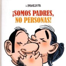 Cómics: LA PAREJITA. SOMOS PADRES, NO PERSONAS. Lote 195548238