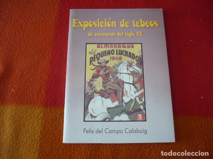 EXPOSICION DE TEBEOS DE AVENTURAS DEL SIGLO XX ( FELIX DEL CAMPO CALABUIG ) ¡MUY BUEN ESTADO! (Tebeos y Comics Pendientes de Clasificar)